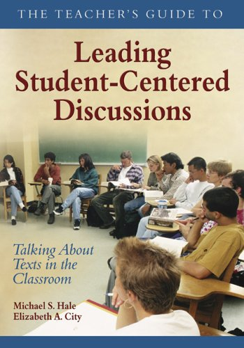 Teacher's Guide to Leading Student-Centered Discussions Talking about Texts in the Classroom  2006 9781412906357 Front Cover