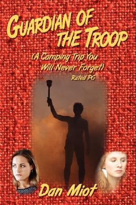 Guardian of the Troop : A Camping Trip You Will Never Forget N/A edition cover