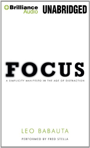 Focus: A Simplicity Manifesto in the Age of Distraction Library Edition  2011 edition cover
