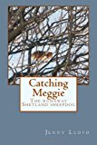 Catching Meggie the Runaway Shetland Sheepdog  N/A 9781493550357 Front Cover