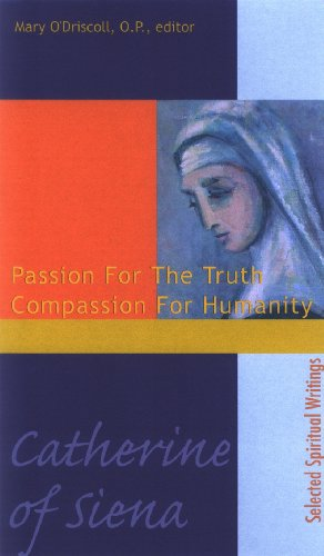 Catherine of Siena Passion for the Truth Compassion for Humanity N/A 9781565482357 Front Cover