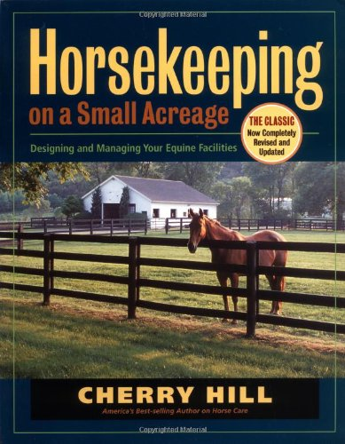 Horsekeeping on a Small Acreage Designing and Managing Your Equine Facilities 2nd 2005 edition cover
