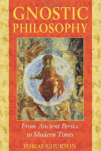 Gnostic Philosophy From Ancient Persia to Modern Times 2nd 2005 9781594770357 Front Cover
