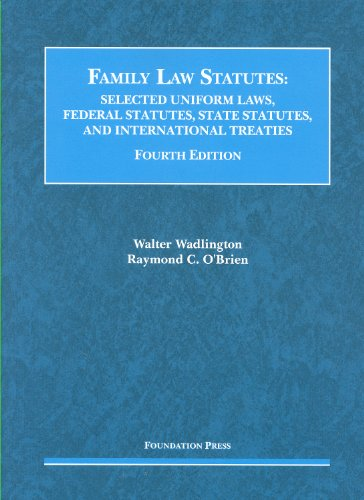 Family Law Statutes, Selected Uniform Laws. Federal Statutes, State Statutes, and International Treaties  4th 2011 (Revised) edition cover