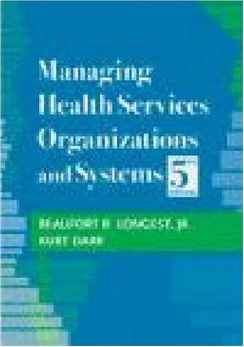Managing Health Services Organizations and Systems, 5th Edition  5th 2008 edition cover