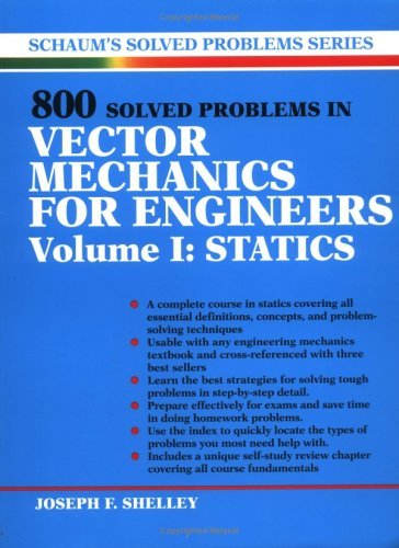 800 Solved Problems Invector Mechanics for Engineers, Vol. I: Statics   1990 (Revised) 9780070568358 Front Cover
