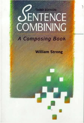 Sentence Combining A Composing Book 3rd 1994 (Revised) edition cover