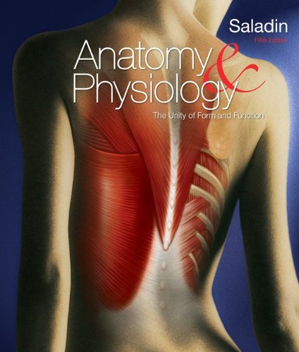 Anatomy and Physiology The Unity of for M and Function 5th 2010 edition cover