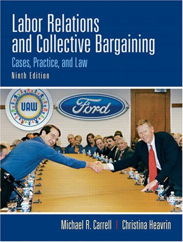 Labor Relations and Collective Bargaining Cases, Practice, and Law 9th 2010 edition cover
