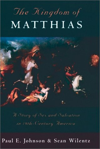 Kingdom of Matthias A Story of Sex and Salvation in 19th-Century America N/A edition cover