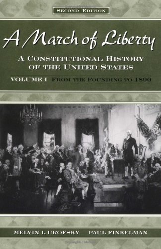 March of Liberty A Constitutional History of the United States - From the Founding to 1890 2nd 2002 (Revised) edition cover