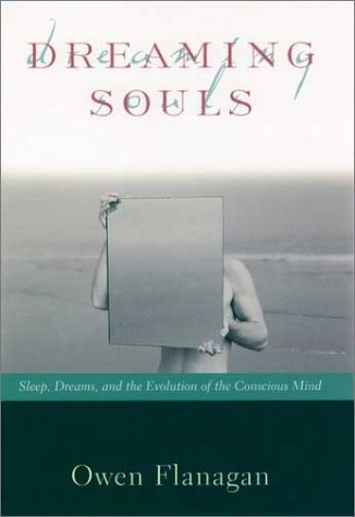 Dreaming Souls Sleep, Dreams, and the Evolution of the Conscious Mind  2001 (Reprint) edition cover