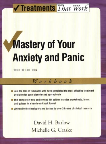 Mastery of Your Anxiety and Panic  4th 2006 (Revised) edition cover