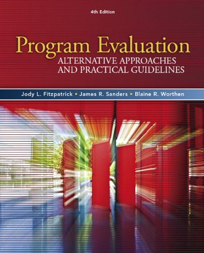 Program Evaluation Alternative Approaches and Practical Guidelines 4th 2011 (Revised) 9780205579358 Front Cover