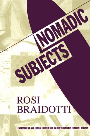 Nomadic Subjects Embodiment and Sexual Difference in Contemporary Feminist Theory  1994 edition cover