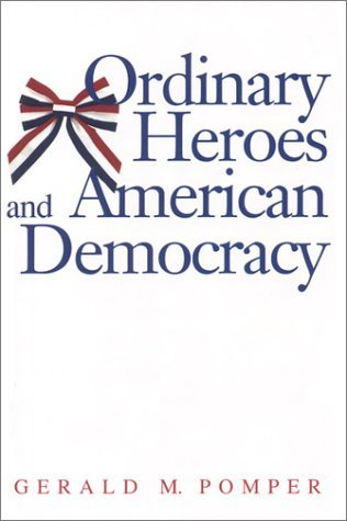 Ordinary Heroes and American Democracy   2004 9780300100358 Front Cover