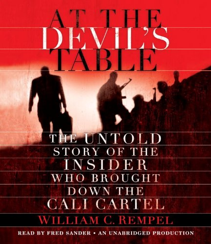 At the Devil's Table: The Untold Story of the Insider Who Brought Down the Cali Cartel  2011 edition cover