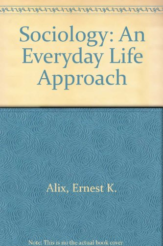 Sociology An Everyday Life Approach  1995 9780314044358 Front Cover