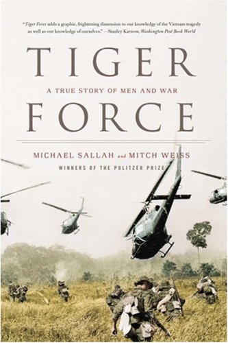 Tiger Force A True Story of Men and War N/A edition cover