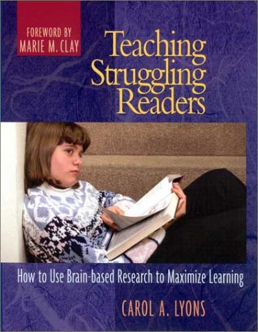 Teaching Struggling Readers How to Use Brain-Based Research to Maximize Learning  2003 edition cover