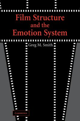 Film Structure and the Emotion System   2007 9780521037358 Front Cover