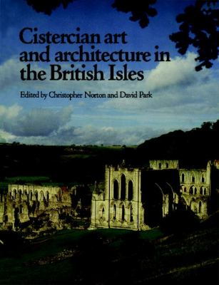 Cistercian Art and Architecture in the British Isles   2010 9780521181358 Front Cover