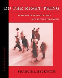Do the Right Thing Readings in Applied Ethics and Social Philosophy 2nd 2002 (Revised) 9780534543358 Front Cover
