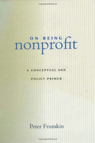 On Being Nonprofit A Conceptual and Policy Primer  2002 edition cover