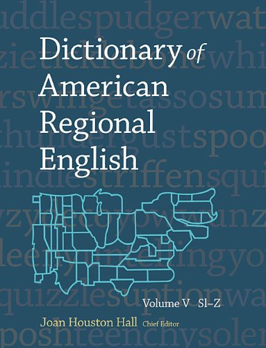 Dictionary of American Regional English, Volume V: Sl-Z   2012 9780674047358 Front Cover