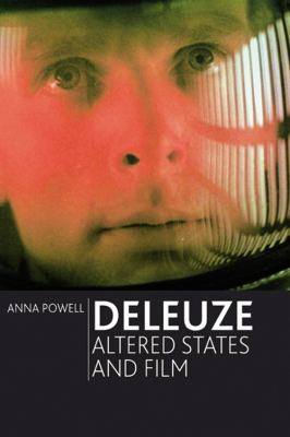 Deleuze, Altered States and Film  N/A 9780748649358 Front Cover