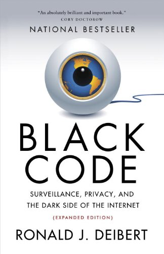 Black Code Surveillance, Privacy, and the Dark Side of the Internet  2013 edition cover