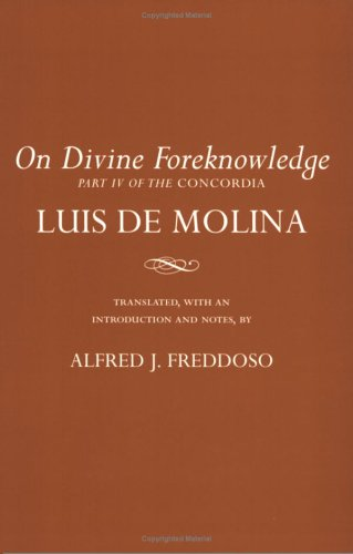 On Divine Foreknowledge Part IV of the Concordia  2004 edition cover