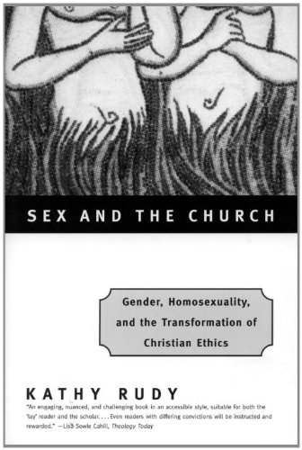 Sex and the Church Gender, Homosexuality, and the Transformation of Christian Ethics  1998 edition cover