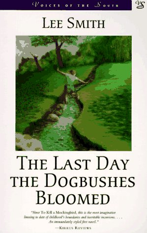 Last Day the Dogbushes Bloomed   1994 9780807119358 Front Cover