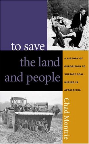 To Save the Land and People A History of Opposition to Surface Coal Mining in Appalachia  2003 edition cover