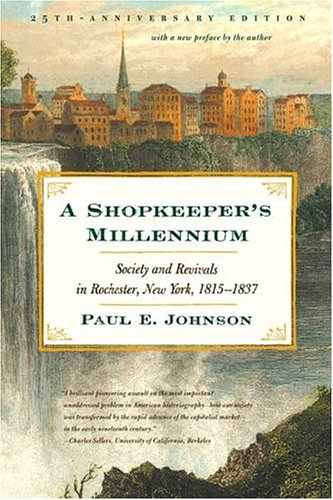 Shopkeeper's Millennium Society and Revivals in Rochester, New York, 1815-1837 25th 2004 (Revised) edition cover