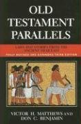 Old Testament Parallels (New Revised and Expanded Third Edition) Laws and Stories from the Ancient near East 3rd 2006 (Revised) edition cover