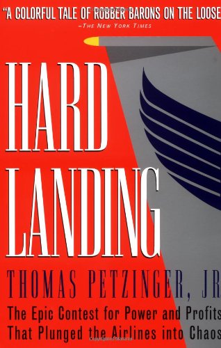 Hard Landing The Epic Contest for Power and Profits That Plunged the Airlines into Chaos N/A 9780812928358 Front Cover