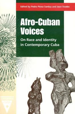 Afro-Cuban Voices On Race and Identity in Contemporary Cuba  2000 edition cover