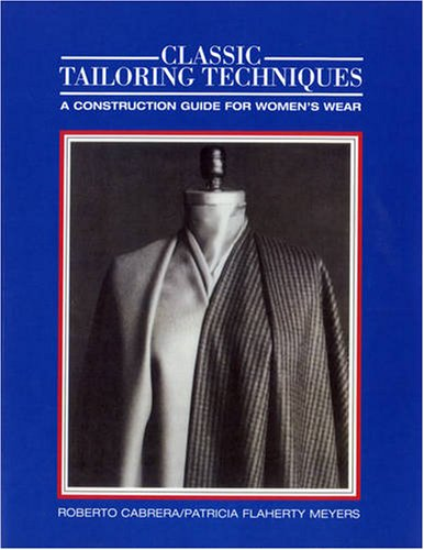 Classic Tailoring Techniques A Construction Guide for Women's Wear  1984 edition cover