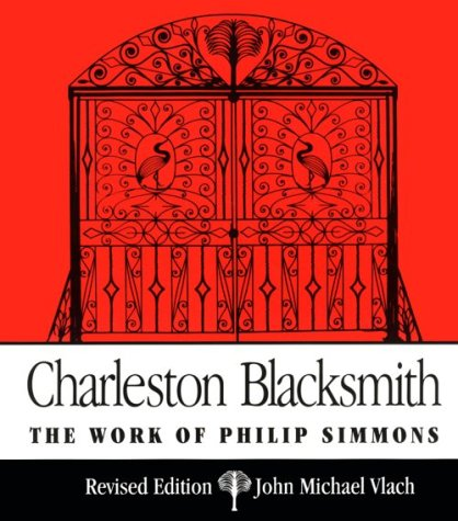 Charleston Blacksmith : The Work of Philip Simmons 2nd (Reprint) edition cover