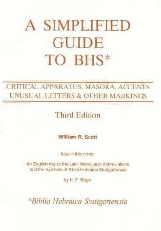 Simplified Guide to BHS (Biblia Hebraica Stuttgartensia) Critical Apparatus, Masora, Accents, Unusual Letters and Other Markings 3rd 1995 edition cover