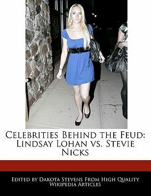 Celebrities Behind the Feud Lindsay Lohan vs. Stevie Nicks N/A 9781116733358 Front Cover