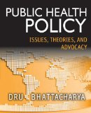 Public Health Policy Issues, Theories, and Advocacy  2013 edition cover