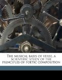 Musical Basis of Verse, a Scientific Study of the Principles of Poetic Composition N/A edition cover