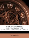 Memoirs and Essays Illustrative of Art, Literature, and Social Morals N/A edition cover
