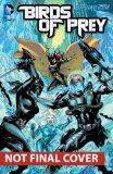 Birds of Prey Vol. 4: the Cruelest Cut (the New 52)   2014 9781401246358 Front Cover