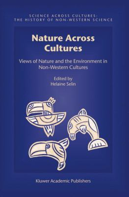 Nature Across Cultures Views of Nature and the Environment in Non-Western Cultures  2003 9781402012358 Front Cover