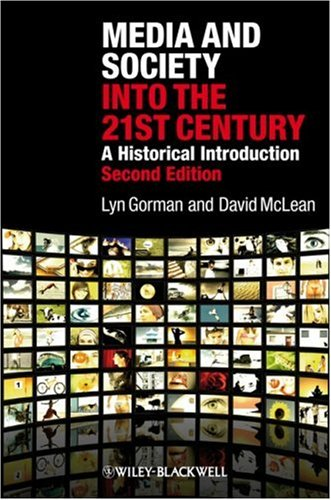 Media and Society into the 21st Century A Historical Introduction 2nd 2009 9781405149358 Front Cover