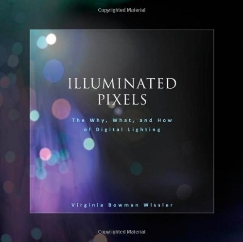 Illuminated Pixels The Why, What, and How of Digital Lighting  2013 edition cover